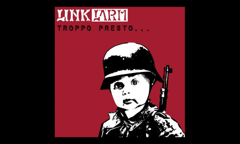 Link Lärm - Troppo Presto ... O Troppo Tardi - LP